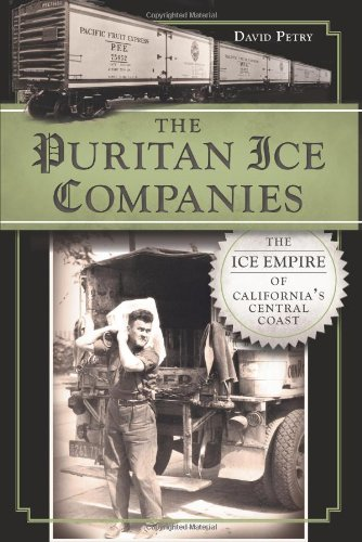 9781609498771: The Puritan Ice Companies:: The Ice Empire of California's Central Coast