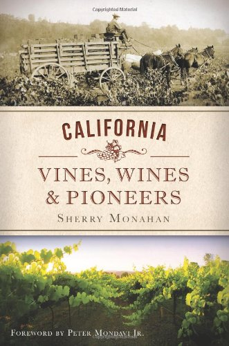 9781609498849: California Vines, Wines and Pioneers