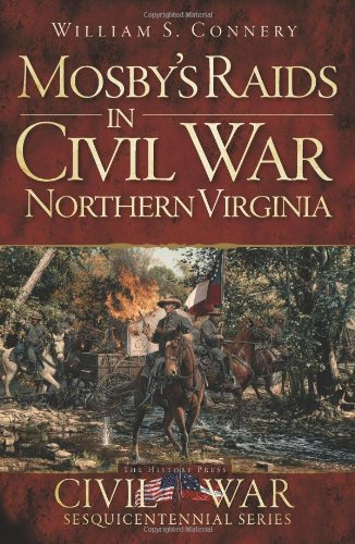 9781609498931: Mosby's Raids in Civil War Northern Virginia (Civil War Sesquicentennial)