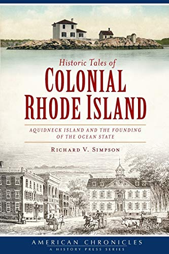 9781609499112: Historic Tales of Colonial Rhode Island:: Aquidneck Island and the Founding of the Ocean State (American Chronicles)