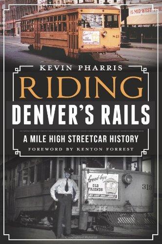 9781609499150: Riding Denver's Rails:: A Mile-High Streetcar History