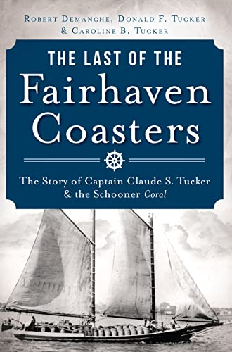 The Last of the Fairhaven Coasters:: The: Demanche, Robert; Tucker,