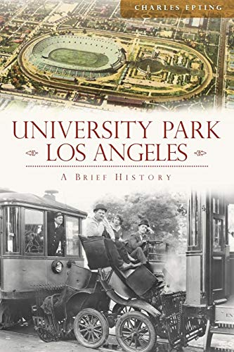 9781609499600: University Park, Los Angeles:: A Brief History