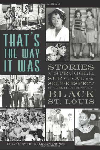 9781609499709: That's the Way It Was:: Stories of Struggle, Survival and Self-Respect in Twentieth Century Black St. Louis