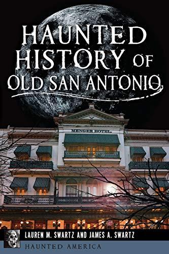 9781609499792: Haunted History of Old San Antonio (Haunted America)