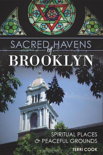 Sacred Havens of Brooklyn:: Spiritual Places & Peaceful Grounds (Landmarks): Cook, Terri