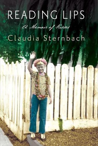 Reading Lips: A Memoir of Kisses: Sternbach, Claudia