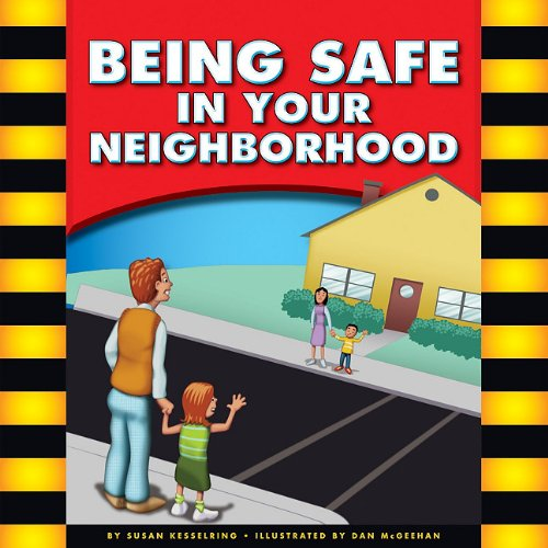 Being Safe in Your Neighborhood (Be Safe): Lindeen, Mary, Kesselring, Susan, Temple Kesselring, ...