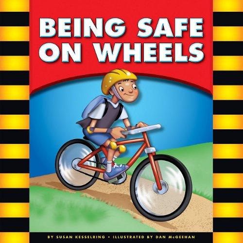 9781609543716: Being Safe on Wheels (Be Safe!)