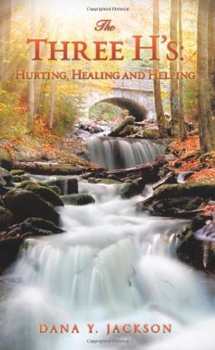 The Three H's: Hurting, Healing and Helping: Dana Y. Jackson
