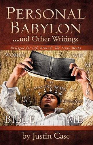 Personal Babylon and Other Writings: Justin Case