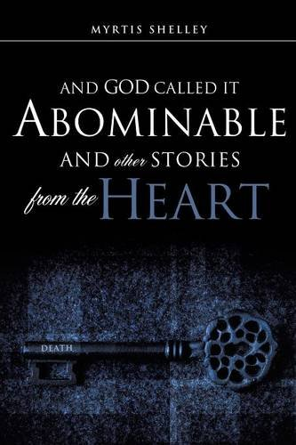 9781609571122: AND GOD CALLED IT ABOMINABLE AND OTHER STORIES FROM THE HEART