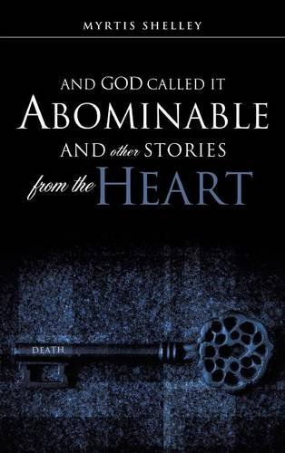 9781609571542: AND GOD CALLED IT ABOMINABLE AND OTHER STORIES FROM THE HEART