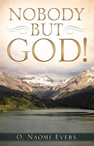 Nobody But God: O. Naomi Evers
