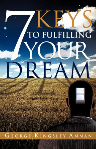 9781609572686: 7 KEYS TO FULFILLING YOUR DREAM