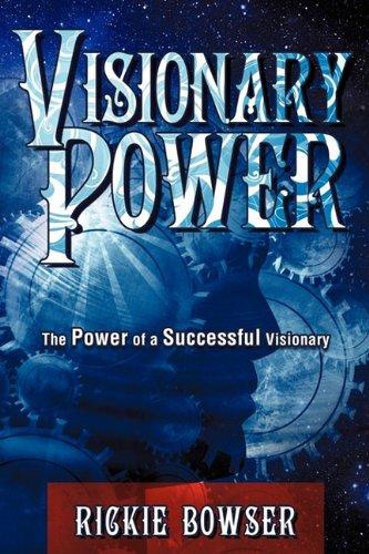 Visionary Power: Rickie Bowser