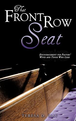 THAT FRONT ROW SEAT: Teresa D. May