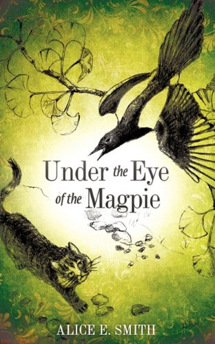 9781609573065: Under the Eye of the Magpie