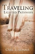 9781609573317: Traveling Lighted Pathways