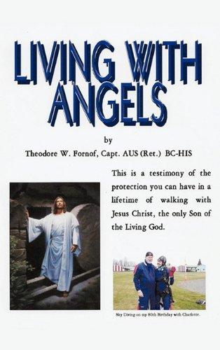 Living with Angels (Hardback) - Theodore W Fornof