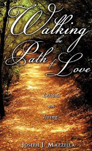 WALKING THE PATH OF LOVE: Joseph J. Mazzella