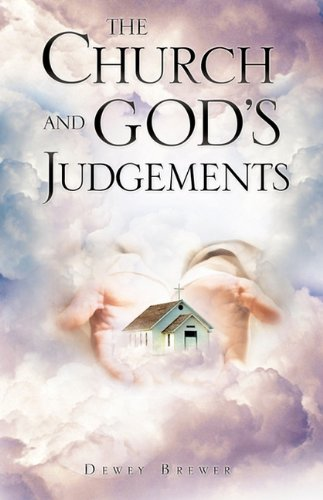The Church and Gods Judgements: Dewey Brewer