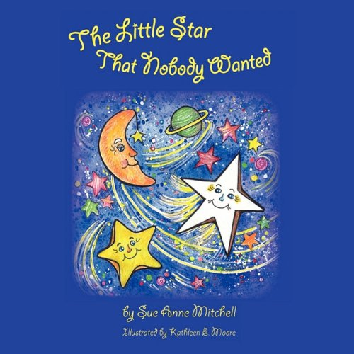 9781609573874: The Little Star That Nobody Wanted