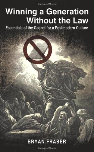 9781609573997: Winning a Generation Without the Law: Essentials of the Gospel for a Postmodern Culture