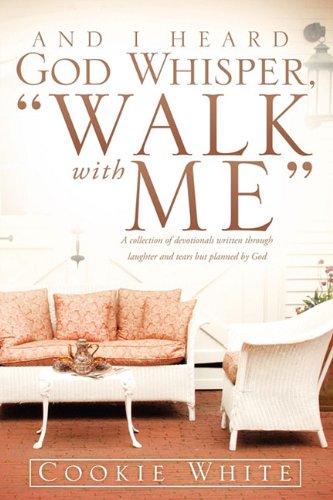 9781609574055: And I Heard God Whisper, Walk with Me
