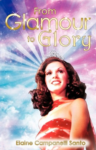 9781609574871: From Glamour to Glory