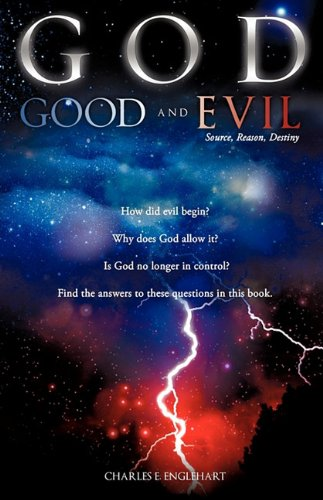 GOD GOOD and EVIL: Charles E. Englehart
