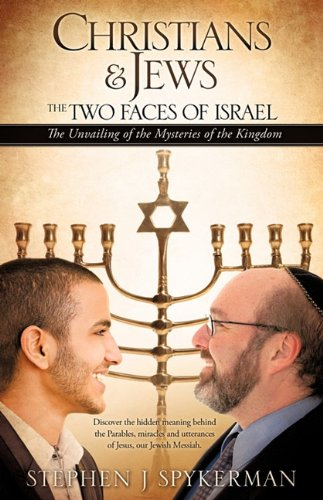 9781609575397: CHRISTIANS & JEWS - THE TWO FACES OF ISRAEL
