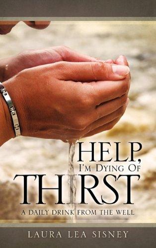 Help, Im Dying of Thirst: Laura Lea Sisney