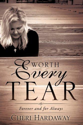 9781609576530: Worth Every Tear