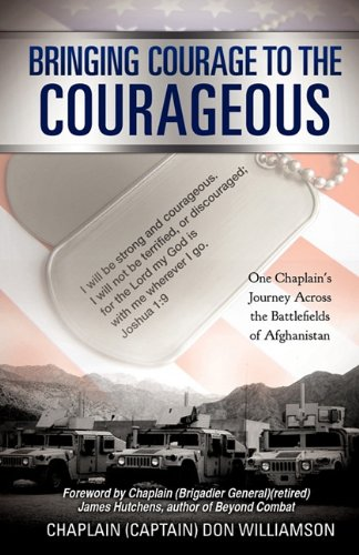 Bringing Courage to the Courageous: Williamson, Chaplain (Captain) Don