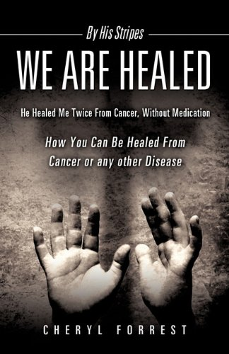 By His Stripes We Are Healed: Cheryl Forrest