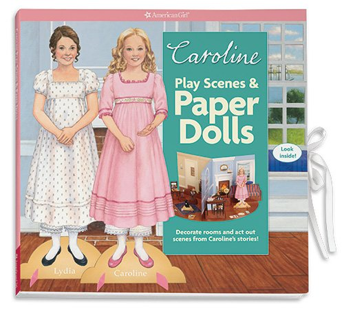 9781609580018: Caroline's Play Scenes & Paper Dolls: Decorate rooms and act out scenes from this character's stories! (American Girls Caroline)