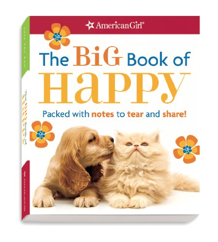 The Big Book of Happy: Packed with notes to tear and share! (American Girl): Trula Magruder