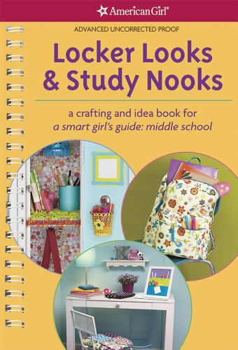 9781609583958: Locker Looks & Study Nooks: a crafting and idea book for a smart girl's guide: middle school (Smart Girl's Guide To...)