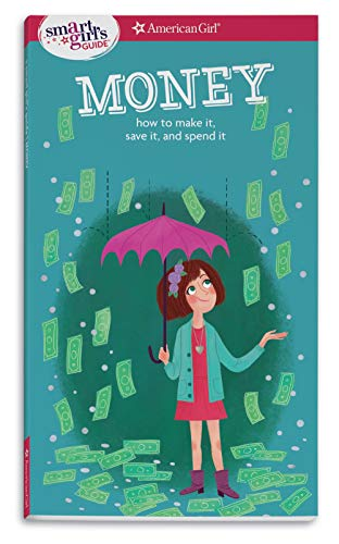 9781609584078: Money: How to Make It, Save It, and Spend It (Smart Girl's Guides)