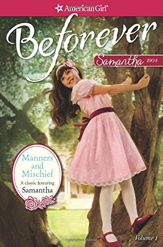 9781609584108: Manners and Mischief: A Samantha Classic Volume 1 (American Girl Beforever: Samantha Classic)