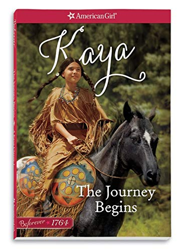 The Journey Begins: A Kaya Classic Volume 1 (American Girl Beforever Classic): Shaw, Janet