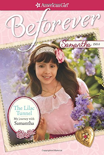 The Lilac Tunnel: My Journey with Samantha (American Girl Beforever Journey): Erin Falligant