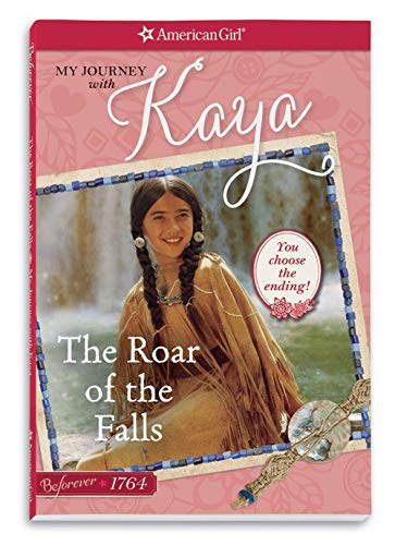 The Roar of the Falls: My Journey with Kaya (American Girl: Beforever Journey): Berne, Emma Carlson
