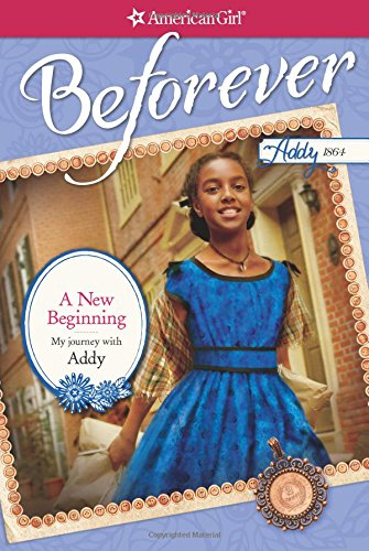 A New Beginning: My Journey with Addy (American Girl: Beforever Journey): Lewis Patrick, Denise; ...