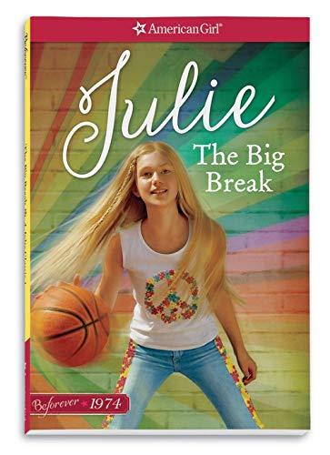 The Big Break: A Julie Classic Volume 1 (American Girl: Beforever): McDonald, Megan