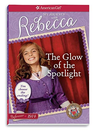 The Glow of the Spotlight: My Journey with Rebecca (American Girl: Beforever Journey): Greene, ...