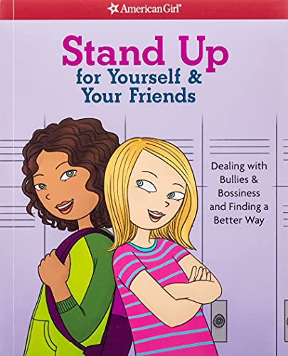 9781609587383: Stand Up for Yourself & Your Friends: Dealing with Bullies & Bossiness and Finding a Better Way