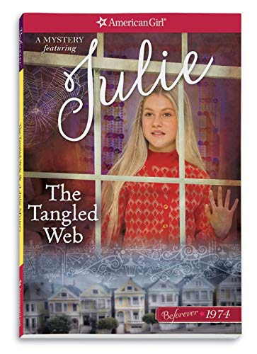 9781609587536: The Tangled Web: A Julie Mystery (American Girl: Beforever)