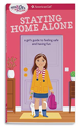 9781609589073: A Smart Girl's Guide: Staying Home Alone (Revised): A Girl's Guide to Feeling Safe and Having Fun
